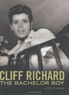 Cliff Richard: The Bachelor Boy by Turner, Steve Hardback Book The Cheap Fast