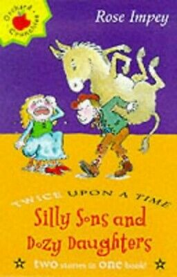 Silly Sons and Dozy Daughters (Twice Upon A Time Crun... by Impey, Rose Hardback