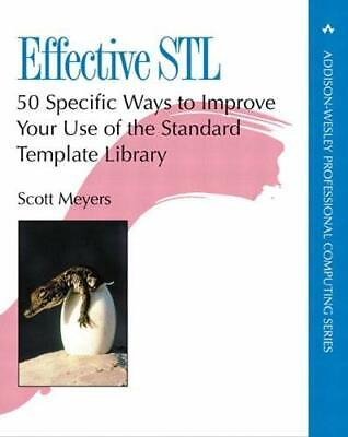 Effective STL: 50 Specific Ways to Improve Your Us... by Meyers, Scott Paperback