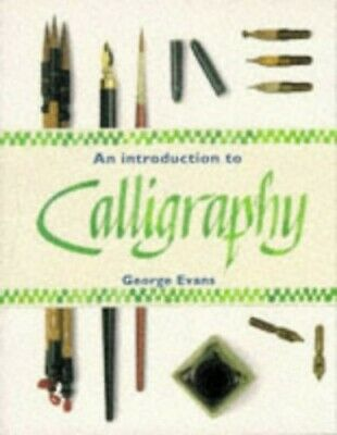 An Introduction to Calligraphy by Evans, George Paperback Book The Cheap Fast