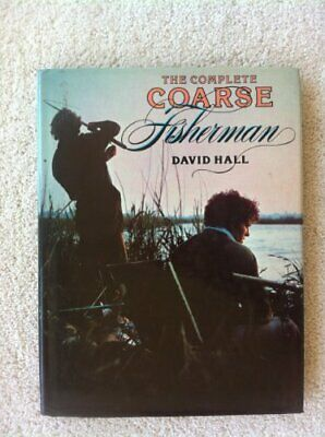 Complete Coarse Fisherman by Hall, David Hardback Book The Cheap Fast Free Post