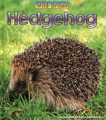 Wild Britain: Hedgehog by Spilsbury, Louise Paperback Book The Cheap Fast Free