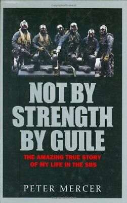 Not by Strength, by Guile by Mercer, Pete Hardback Book The Cheap Fast Free Post