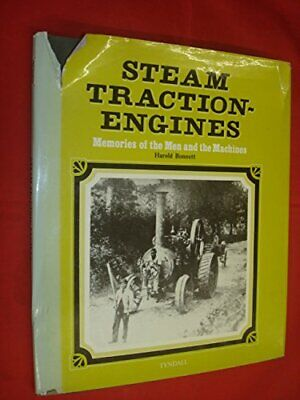 Steam Traction-Engines: Memories of the Men and the Machines by Bonnett, Harold