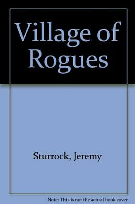 Village of Rogues by Sturrock, Jeremy Hardback Book The Cheap Fast Free Post