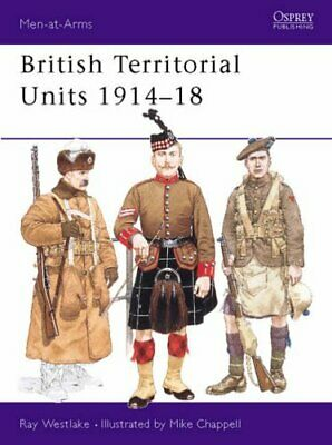 British Territorial Units 1914-18 (Men-at-Arms) by Westlake, Ray Paperback Book