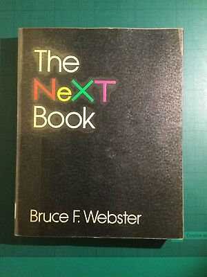 The NeXT Book by Bruce F Webster