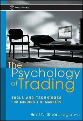 The Psychology of Trading: Tools and Techniques for M... by Steenbarger Hardback