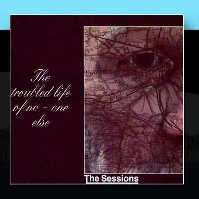 The Troubled Life Of No-One Else The Sessions CD