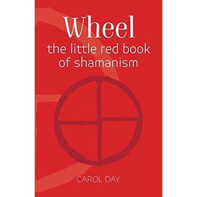 Wheel: the little red book of shamanism Carol Day