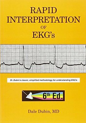 Rapid Interpretation of EKG's, Sixth Edition Dubin, Dale