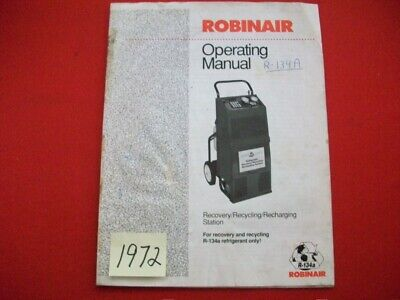 1993 ROBINAIR 134a A/C RECOVERY RECYCLING RECHARGING STATION OPERATING MANUAL