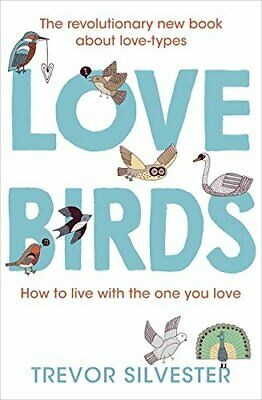Lovebirds: How to live with the one you love by Silvester, Trevor Book The Cheap