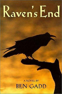 Raven's End : A Novel by Ben Gadd