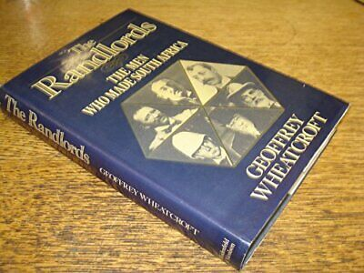 The Randlords: The Men Who Made South Africa by Geoffrey Wheatcroft Hardback The