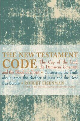 The New Testament Code: The Cup of T... by Eisenman, Robert H. Other book format