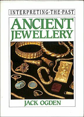 Ancient Jewellery (Interpreting the Past S.) by Ogden, Jack Hardback Book The
