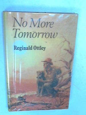No more tomorrow by Ottley, Reginald Leslie Book The Cheap Fast Free Post