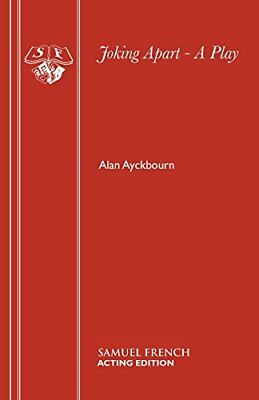 Joking Apart - A Play by Ayckbourn, Alan Paperback Book The Cheap Fast Free Post