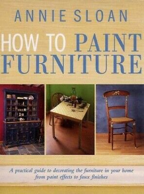 HOW TO PAINT FURNITURE by Sloan, Annie Other printed item Book The Cheap Fast