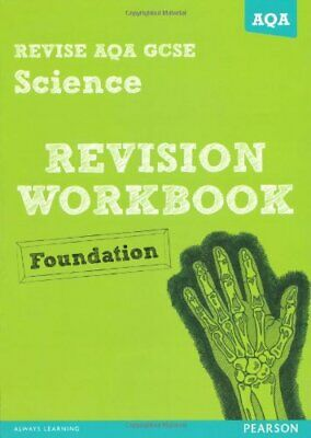 REVISE AQA: GCSE Science A Revision Workbook Foundation (REV... by O'Neill, Mike