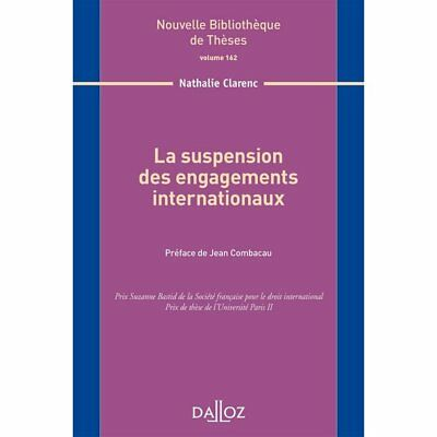 Livre Neuf - La suspension des engagements internationaux. Volume 162