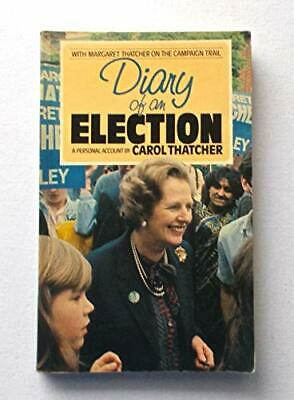 Diary of an Election by Thatcher, Carol Paperback Book The Cheap Fast Free Post