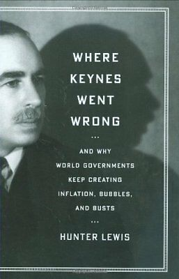 Where Keynes Went Wrong by Hunter Lewis Hardback Book The Cheap Fast Free Post