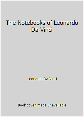 The Notebooks of Leonardo Da Vinci  (NoDust) by Leonardo Da Vinci