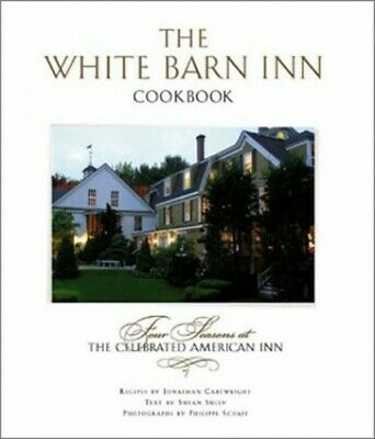 The White Barn Cookbook: Four Seasons at the... by Cartwright, Jonathan Hardback