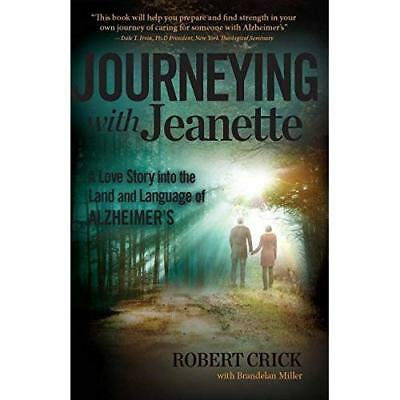 Journeying With Jeanette: A Love Story into the Land and Language of Alzheimer's