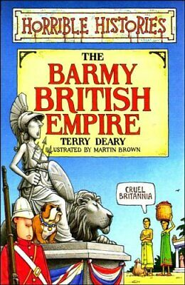 Barmy British Empire (Horrible Histories) by Deary, Terry Paperback Book The