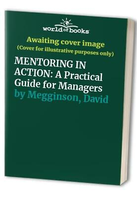 MENTORING IN ACTION: A Practical Guide for Mana... by Megginson, David Paperback