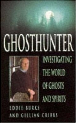 Ghosthunter: Investigating the World of Ghosts and ... by Burks, Eddie Paperback