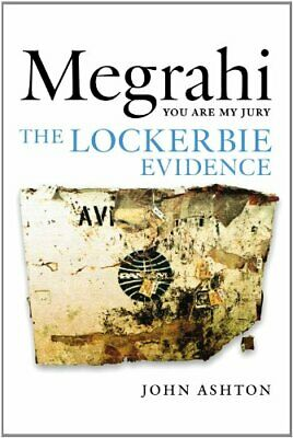 Megrahi: You Are My Jury: The Lockerbie Evidence by John Ashton Book The Cheap