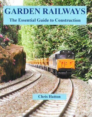 Garden Railways: The Essential Guide to Construction by Hatton, Chris Paperback