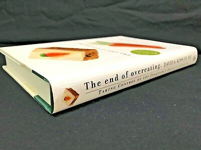 The End of Overeating : Taking Control of the...Hardcover, Kessler