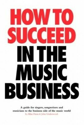 How to Succeed in the Music Business by Underwood, John Paperback Book The Cheap