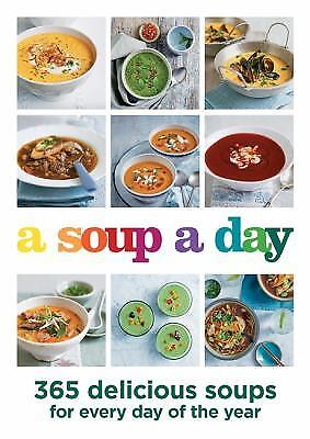 A Soup a Day : 365 Delicious Soups for Every Day of the Year by Hamlyn
