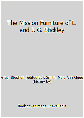The Mission Furniture of L. and J. G. Stickley