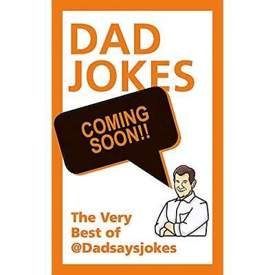 Dad Jokes: The Very Best of @dadsaysjokes Dad Says Jokes (Corporate Author)