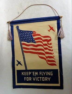 "WWII PATRIOTIC Window flag ""KEEP 'EM FLYING FOR VICTORY"" ORIGINAL Army 1940's"