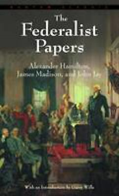 The Federalist Papers  (ExLib) by Hamilton, Alexander; Madison, James; Jay, John