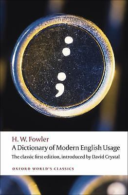 A Dictionary of Modern English Usage: The Classic First Edition (Oxford...