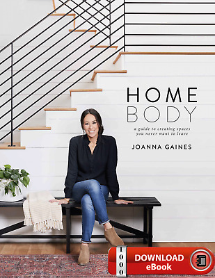Homebody: A Guide to Creating..2018 by Joanna Gaines [PDF&EPUB] Fast_5min EB00K