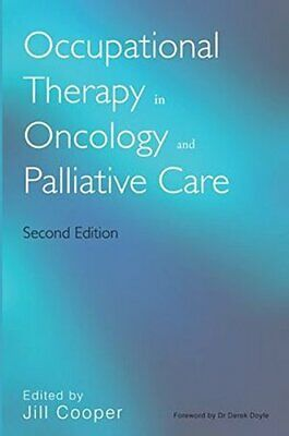 Occupational Therapy in Oncology and Palliative Care 2e Paperback Book The Cheap