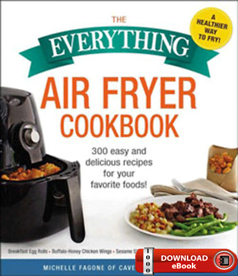 The Everything Air Fryer Cookbook: 300 Easy & Delicious Recipes 2018 [PDF&EPUB]