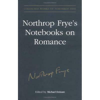 Northrop Frye's Notebooks on Romance (Collected Works of Northrop Frye) Northrop