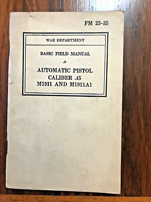 Vintage WWII Automatic Caliber .45 m1911 and M1911A1 s FM 23-25 F Manual 1940