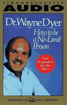 How to Be a No-Limit Person  (NoDust) by Wayne Dyer